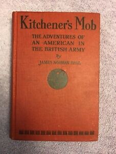 James-Norman-Hall-KITCHENER-039-S-MOB-1st-ed-1916-MUTINY-BOUNTY-AUTHOR-1ST-BOOK