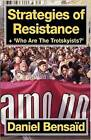 Strategies of Resistance & 'Who Are the Trotskyists?' by Daniel Bensaid (Paperback, 2009)
