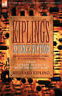 Kiplings Science Fiction - Science Fiction & Fantasy Stories by a Master Storyteller Including, 'as Easy as A, B.C' & 'With the Night Mail' by Rudyard Kipling (Hardback, 2006)