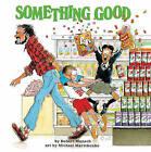 Something Good by Robert N Munsch (Hardback, 2003)