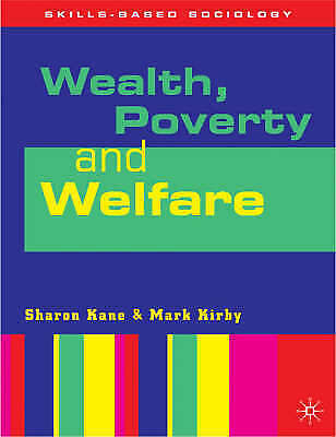 1 of 1 - Wealth, Poverty and Welfare (Skills-based Sociology), Kane, Sharon, Used; Good B