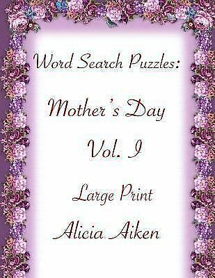 Word Search Puzzles:Mother's Day Vol. I Large Print by Alici