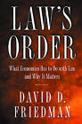 Law's Order: What Economics Has to Do with Law and Why it Matters by David D. Friedman (Paperback, 2001)