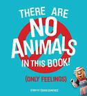 There are No Animals in This Book (Only Feelings) by Takashi Marakami, Chani Sanchez, Jeff Koons (Hardback, 2013)