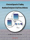 Structured Approach to IT Auditing: Model Based Development of Audit Terms of Reference by Wiekram N. B. Tewarie (Paperback, 2011)