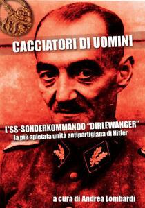 Cacciatori di uomini. L'SS-Sonderkommando «Dirlewanger», di Andrea Lombardi