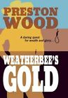 Weatherbee's Gold by Preston Wood 9781449072223 Paperback 2010