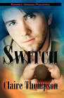 Switch by Claire Thompson (Paperback / softback, 2011)