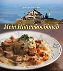Mein Hüttenkochbuch von Susi Schneider (2013, Gebundene Ausgabe)