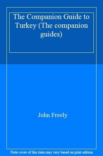 The Companion Guide to Turkey (The companion guides) By John Freely