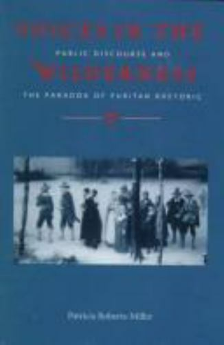Voices in the Wilderness: Public Discourse and the Paradox of Puritan Rhetoric