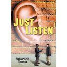 Just Listen by Alexander Terrell (Paperback / softback, 2012)
