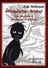 Äthiopischer Brokat - Eine Deutsche in den Wirren Ostafrikas - Biografischer ROMAN von Aide Rehbaum (2014, Kunststoffeinband)