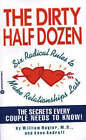 The Dirty Half Dozen: Six Radical Rules to Make Relationships Last by Anne Androff, William Nagler (Paperback, 1992)