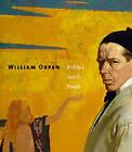 William Orpen: Politics, Sex and Death by Robert Upstone, David Fraser Jenkins, R. F. Foster (Hardback, 2005)