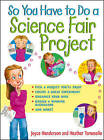 So You Have to Do a Science Fair Project by Joyce Henderson, Heather Tomasello (Paperback, 2002)