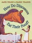 How Do Dinosaurs... ?: How Do Dinosaurs Eat Their Food? by Jane Yolen (2005, Hardcover)