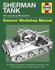 Sherman Tank Manual: An Insight into the History, Development, Production, Uses and Ownership of the World's Most Iconic Tank by Pat Ware (Hardback, 2012)