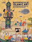 Masterpieces of Islamic Art: The Decorated Page from the 8th to the 17th Century by Oleg Grabar (Hardback, 2009)
