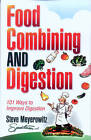 Food Combining and Digestion: Easy to Follow Techniques to Increase Stomach Power and Maximize Digestion by Steve Meyerowitz (Paperback, 2002)