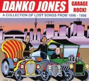 DANKO JONES - GARAGE ROCK! A COLLECTION OF LOST SONGS FROM 1996-1998  CD NEU