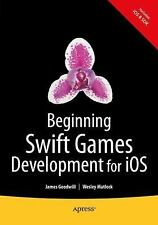 Beginning Swift Games Development for IOS by Wesley Matlock and James...