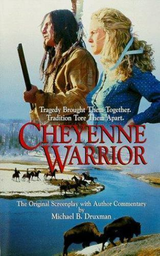 Cheyenne Warrior: The Original Screenplay with Author Commentary