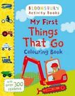 My First Things That Go Colouring Book by Bloomsbury Publishing PLC (Paperback, 2015)