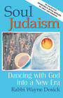 Soul Judaism: Dancing with God into a New Era by Wayne Dosick (Paperback, 1999)
