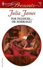 James, Julia .. For Pleasure...Or Marriage?