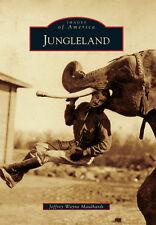 Jungleland [Images of America] [CA] [Arcadia Publishing]