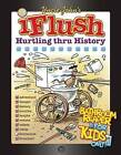 Uncle John's iFlush: Hurtling Thru History Bathroom Reader for Kids Only! by Patrick Merrell (Hardback, 2013)