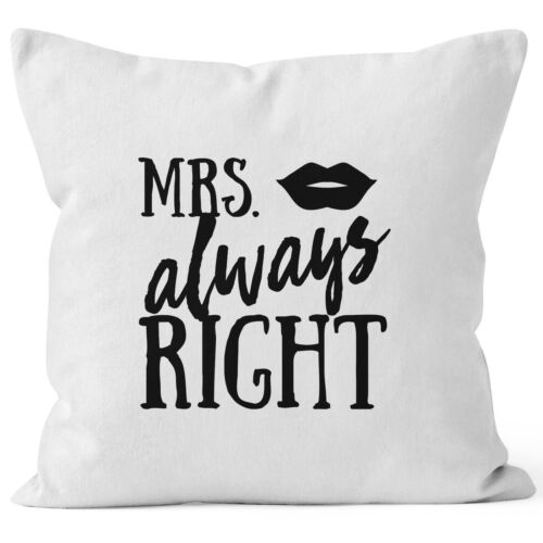 Taie d/'oreiller Mme always right Mariage Coussin-Housse DECO-Coussin 40x40 moonworks ®