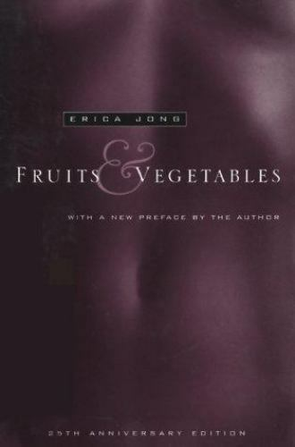 Fruits and Vegetables Hardcover Erica Jong