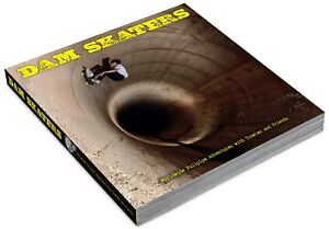 Dam Skaters.  Skateboard fullpipe adventure book .