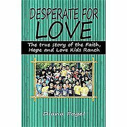 Desperate-for-Love-The-True-Story-of-the-Faith-Hope-and-Love-Kids-Ranch-by-F