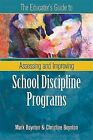 The Educator's Guide to Assessing and Improving School Discipline Programs by Christine Boynton, Mark Boynton (Paperback / softback, 2007)