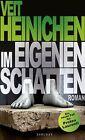 Im eigenen Schatten von Veit Heinichen (2013, Gebundene Ausgabe)