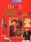 How is Art Made? by Elizabeth Newbery (Paperback, 2004)