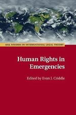 ASIL Studies in International Legal Theory: Human Rights in Emergencies...