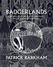 Badgerlands: The Twilight World of Britain's Most Enigmatic Animal by Patrick Barkham (Hardback, 2013)