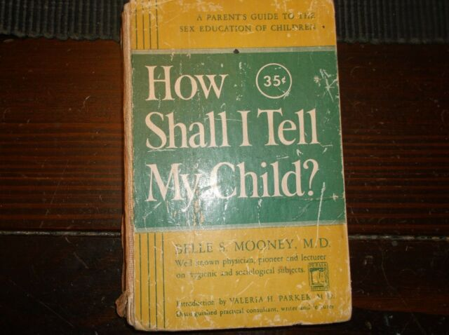 Vintage Hardcover Psychology HOW SHALL I TELL MY CHILD? By Belle S.Mooney 1948