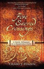 Five Sacred Crossings: A Novel Approach to a Reasonable Faith (ConversantLife.co