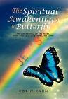 The Spiritual Awakening of a Butterfly: The Awakening of the Heart, Mind and Soul of Robin Lynn Kahn by Robin Kahn (Paperback / softback, 2011)