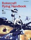 Rotorcraft Flying Handbook (FAA-H-8083-21) by Federal Aviation Administration, U S Department of Transportation (Paperback / softback, 2013)