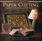 New Crafts: Paper Cutting: 25 Beautiful and Practical Projects Shown Step by Step by Stewart Walton, Sally Walton (Hardback, 2014)