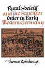 Rural Society and the Search for Order in Early Modern Germany by Thomas Robisheaux (Hardback, 1989)