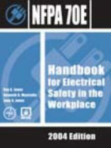 Details about NFPA 70E: Handbook for Electrical Safety in the Workplace,  2004 Edition, , NFPA,