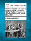 The Lawyer's Oath: An Address Delivered Before the Class of 1867 of the Law Department, University of Michigan, March 27th, 1867. by D Bethune Duffield (Paperback / softback, 2010)