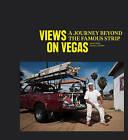 Views on Vegas: A Journey Beyond the Famous Strip by Hendrik Schneider, Daniel Rettig (Hardback, 2015)